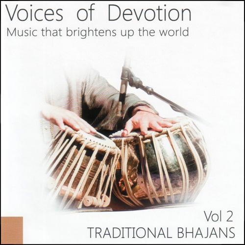Voices of Devotion Vol 2 — Traditional Bhajans